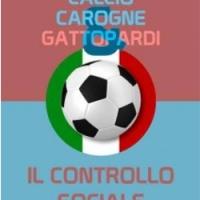 """""""Calcio, carogne e gattopardi"""", Stefano Santachiara e il calcio senza pallone"""