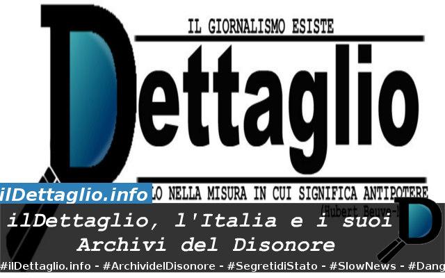 ilDettaglio, l'Italia e i suoi Archivi del Disonore
