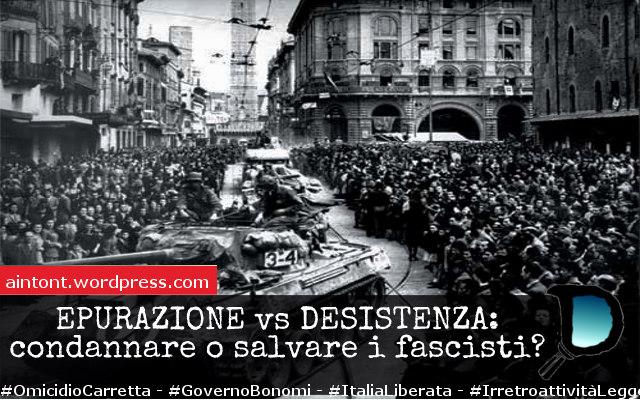 Epurazioni&oblio: condannare o salvare i fascisti?