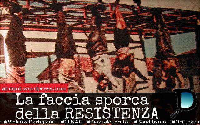 Vendetta&violenza, la faccia sporca della Resistenza