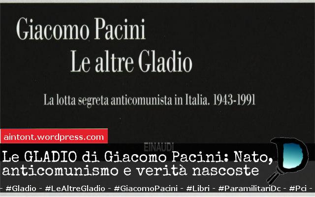 Le Gladio di Giacomo Pacini: Nato, anticomunismo e verità nascoste